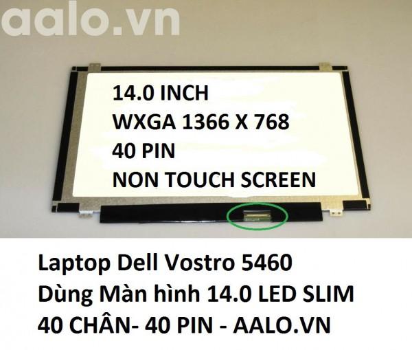 Màn hình laptop Dell Vostro 5460