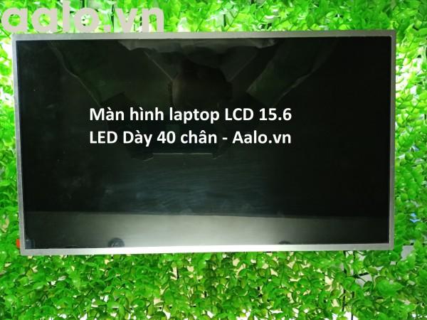 Màn hình laptop LCD 15.6 LED Dày 40 chân