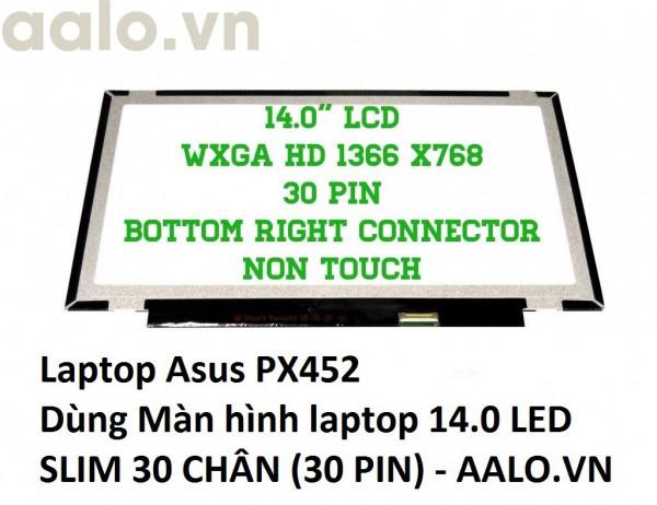 Màn hình laptop Asus PX452