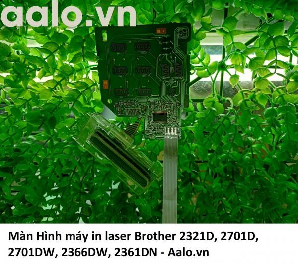 Màn Hình máy in laser Brother 2321D, 2701D, 2701DW, 2366DW, 2361DN