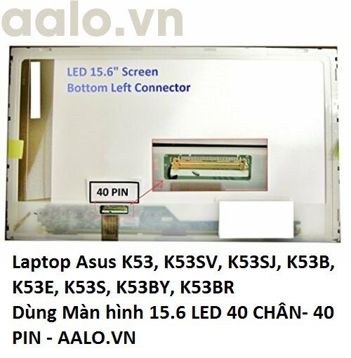Màn hình Laptop Asus K53, K53SV, K53SJ, K53B, K53E, K53S, K53BY, K53BR