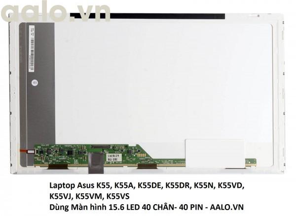 Màn hình Laptop Asus K55, K55A, K55DE, K55DR, K55N, K55VD, K55VJ, K55VM, K55VS